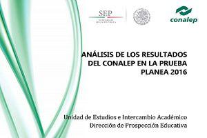 Resultados del CONALEP en la Prueba Planea 2016 realizada en México